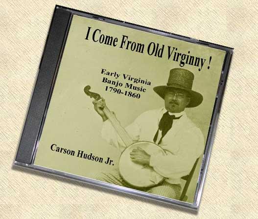 I Come From Old Virginny! Early Virginia Banjo Music 1790-1860