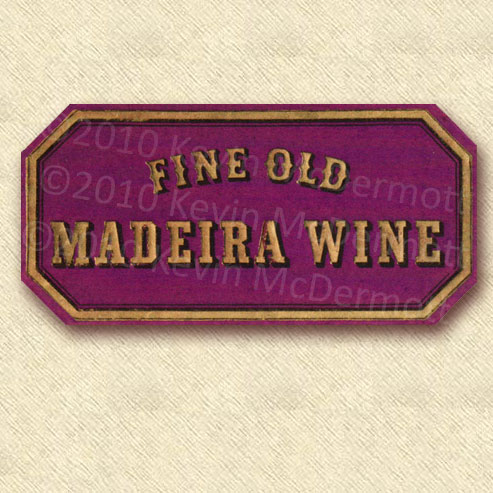 "full-color label ""Fine Old Madeira Wine."""