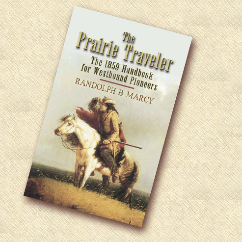 The Prairie Traveler: The 1859 Handbook for Westbound Pioneers